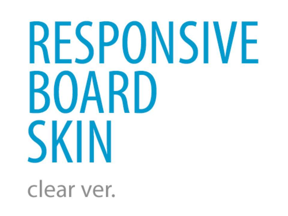 Responsive board skin - clear version