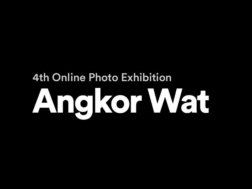 "4TH Online Photo Exhibition ""Ankor Wat"""