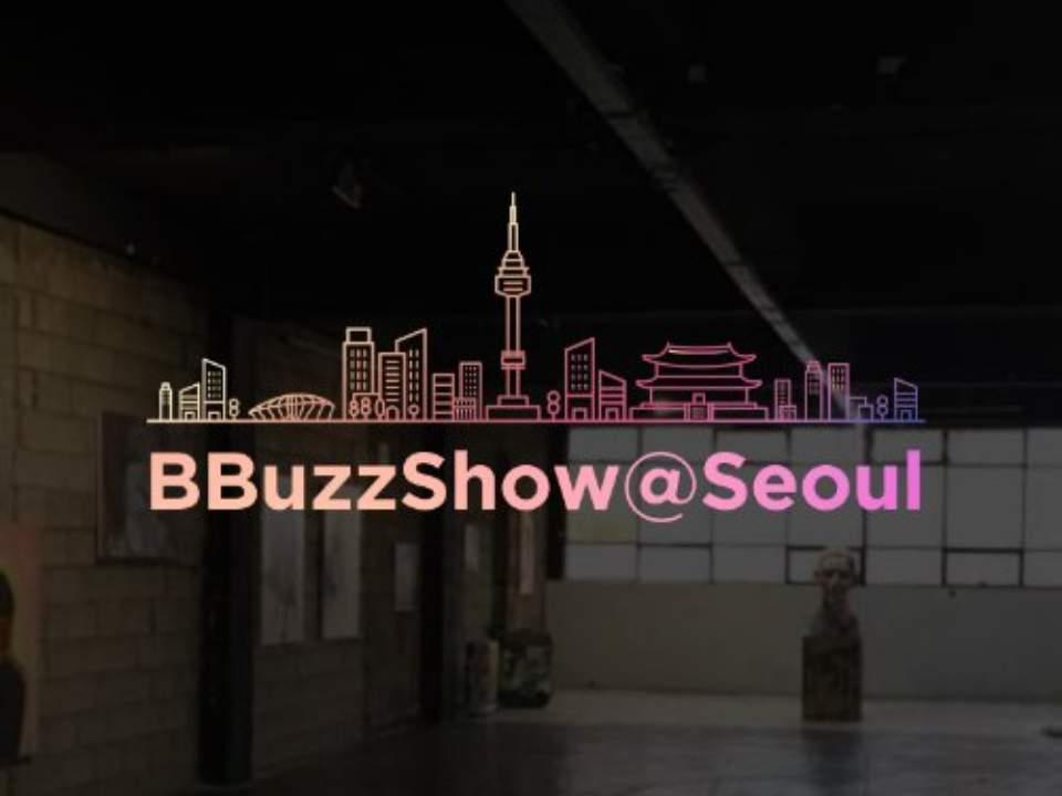 BBuzzArt - BBuzzShow Seoul